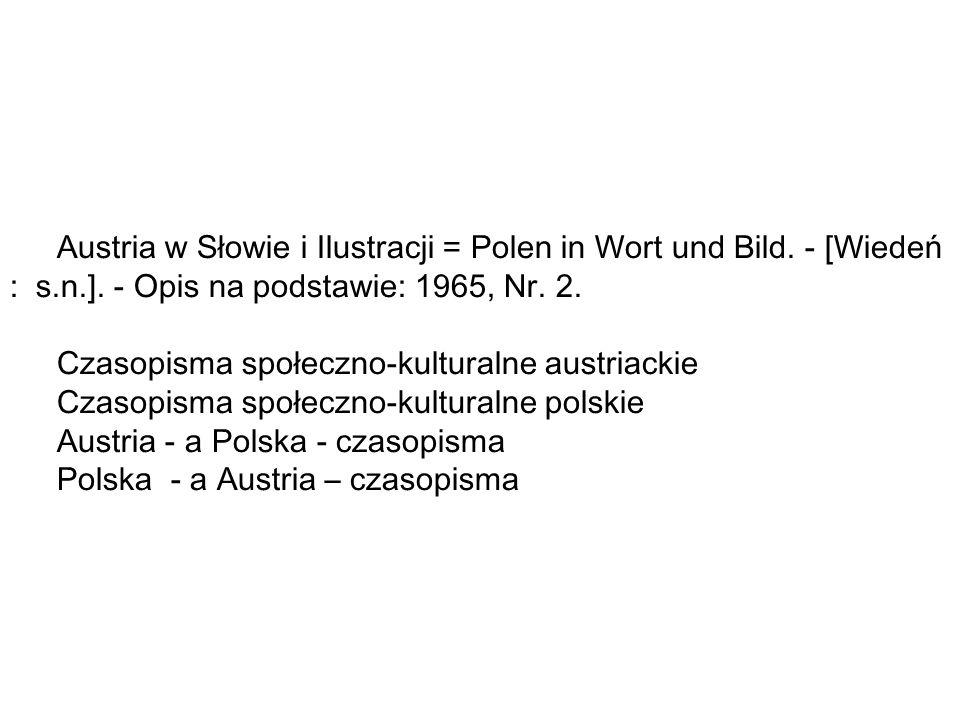 Austria w Słowie i Ilustracji = Polen in Wort und Bild. - [Wiedeń : s